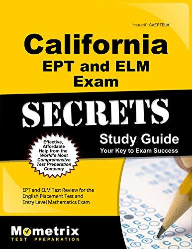 California EPT and ELM Exam Secrets Study Guide: EPT and ELM