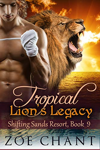 Tropical Lion's Legacy (Shifting Sands Resort Book ()