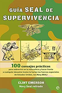 100 Deadly Skills: Survival Edition: The Seal Operative S ...