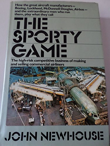- The Sporty Game: The High-Risk Competitive Business of Making and Selling Commercial Airliners