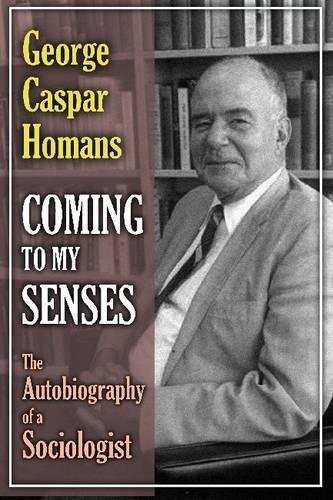 Coming to My Senses: The Autobiography of a Sociologist by Brand: Transaction Publishers