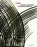Heinz Mack: The Language of My Hand (English and German Edition)