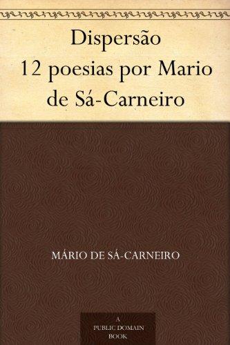 Dispersão 12 poesias por Mario de Sá-Carneiro (Portuguese Edition)