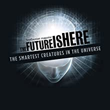 The Smartest Creatures in The Universe Radio/TV Program by Seth Shostak