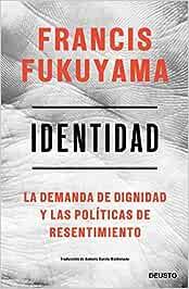 Identidad: La demanda de dignidad y las políticas de resentimiento (Sin colección)