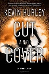 Cut and Cover: A Thriller by Kevin Hurley (2015-10-06) Hardcover