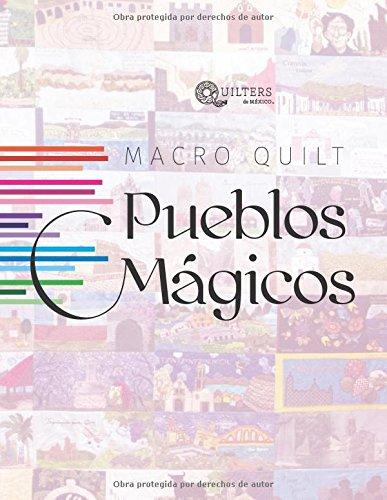Macro Quilt: Pueblos Mágicos (Spanish Edition)