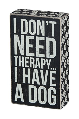 Primitives by Kathy Box Sign, 4-Inch by 7-Inch, I Have A Dog (Funny Dog Pictures)