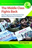 The Middle Class Fights Back, Brian D'Agostino, 1440802734