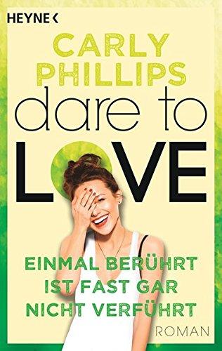 Einmal berührt ist fast gar nicht verführt: Dare to Love 2 - Roman