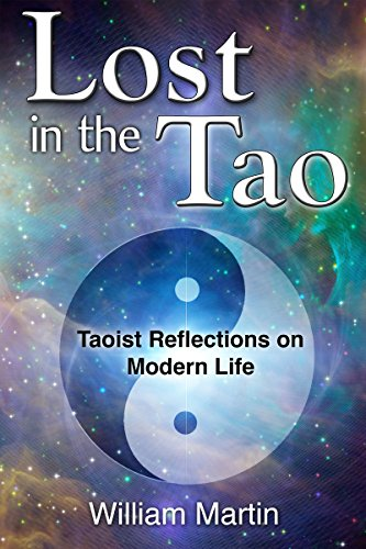 Lost in the Tao: Reflections on Taoist Living in the Modern World