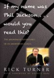 if my name was phil jackson would you read this? the anonymous adventures of an anonymous coach