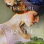 The Girl in the Castle: A Novel | Santa Montefiore