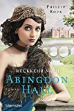 Rückkehr nach Abingdon Hall: Roman (ABINGDON HALL TRILOGIE, Band 3)