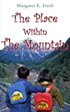 The Place Within the Mountain, Margaret E. Freili, 1425900461