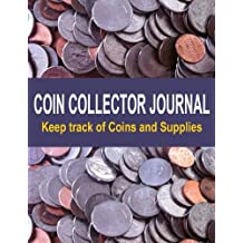 Coin Collector Journal: A Coin Collector Journal is a convenient way to organize a coin collection. Keep track of coins and coin collecting supplies.