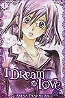 I Dream of Love, tome 1  par Tanemura