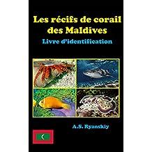 Les récifs de corail des Maldives: Livre d'identification (French Edition)