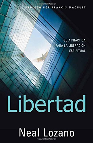 libertad-guia-practica-para-la-liberacion-espiritual-spanish-edition