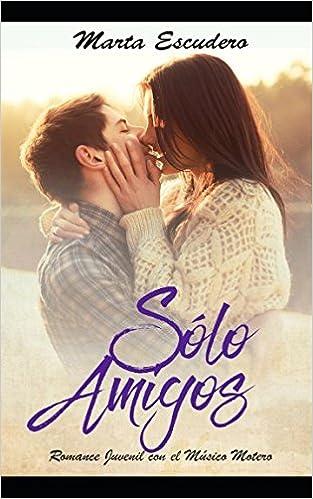 Sólo Amigos: Romance Juvenil con el Músico Motero Novela de ...