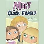 Meet the Clock Family | Debra R. Williams