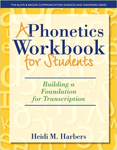 a-phonetics-workbook-for-students-building-a-foundation-for-transcription-the-allyn-bacon-communication-sciences-and-disorders