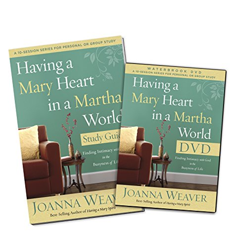 Having a Mary Heart in a Martha World DVD Study Pack: Finding Intimacy with God in the Busyness of Life