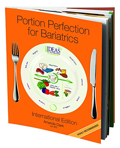 Portion Perfection for Bariatrics International Book - Dietitians Picture Book Showing You How Much to Eat Post Gastric Sleeve, Bypass or Band. Complete Diet Plan