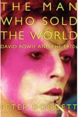 The Man Who Sold the World: David Bowie and the 1970s Kindle Edition