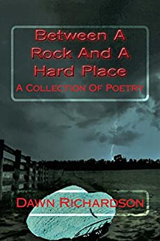 Download for free Between A Rock And A Hard Place: A Collection Of Poetry