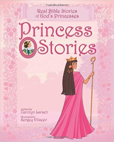 _EXCLUSIVE_ Princess Stories: Real Bible Stories Of God's Princesses. Nestle ofensiva Terms Cultural orice