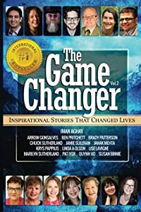 The Game Changer: Inspirational Stories That Changed Lives (Volume 2)