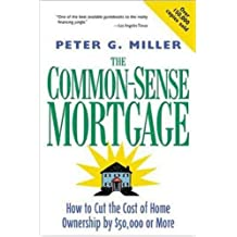The Common-Sense Mortgage