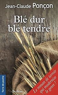 Blé dur, blé tendre, Ponçon, Jean-Claude