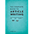 The Complete Guide to Article Writing: How to Write Successful Articles for Online and Print Markets
