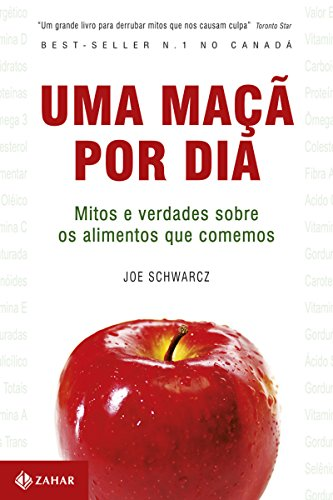 Uma maçã por dia: Mitos e verdades sobre os alimentos que comemos