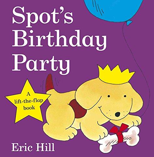 Spot's Birthday Party (Spot - Original Lift The Flap)