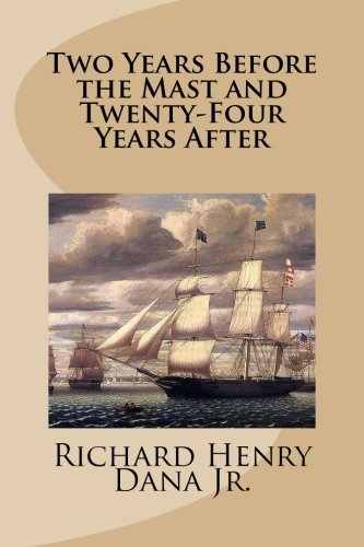 Two Years Before the Mast and Twenty-Four Years After