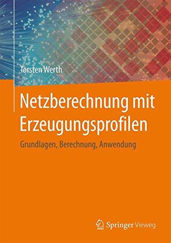 Netzberechnung mit Erzeugungsprofilen: Grundlagen, Berechnung, Anwendung Gebundenes Buch – 21. April 2016 Torsten Werth Springer Vieweg 3658127279 3D graphics & modelling