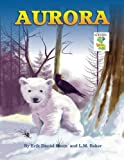 Aurora (Erik Daniel Shein's My Storyland Friends) (Volume 5)