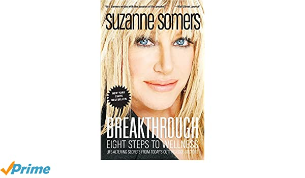 Breakthrough: Eight Steps to Wellness: Amazon.es: Suzanne Somers: Libros en idiomas extranjeros