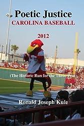 Poetic Justice Carolina Baseball 2012: (The Historic Run for the Three-Peat)