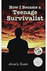 How I Became a Teenage Survivalist (Teenage Survivalist Book 1)
