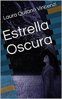 Estrella Oscura (Spanish Edition) by [Quijano Vincenzi, Laura]