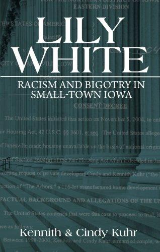Lily White: Racism and Bigotry in Small-Town Iowa: Amazon.es: Kennith Kuhr, Cindy Kuhr: Libros en idiomas extranjeros
