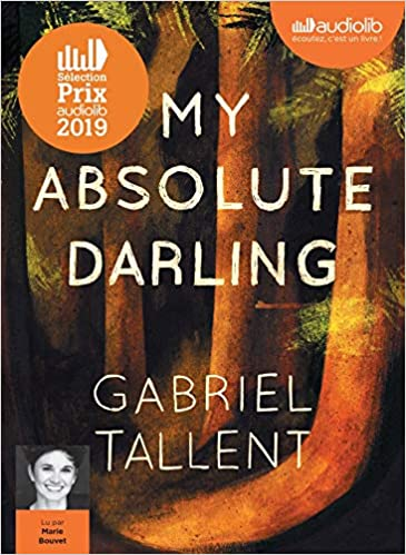 My Absolute Darling Prix Audiolib 2019 Livre Audio 2cd