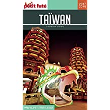 TAÏWAN 2017/2018 Petit Futé (Country Guide) (French Edition)