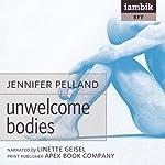Unwelcome Bodies | Jennifer Pelland