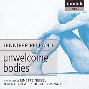 Unwelcome Bodies Audiobook