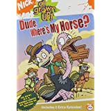 All Grown Up: Dude Where's My Horse